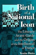 Birth of a National Icon: The Literary Avant-Garde and the Origins of the Intell