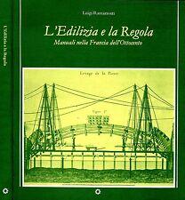 L'Edilizia E La Regola. Manuali nella Francia dell'ottocento. 1984. .
