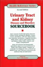 Urinary Tract And Kidney Diseases And Disorders Sourcebook: Basic Cons-ExLibrary