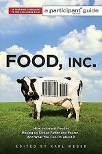 Food, Inc. --Participant Guide : How Industrial Food Is Making Us Sicker WT63789