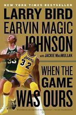 """When the Game Was Ours by Earvin """"Magic"""", Jr. Johnson, Larry Bird and Jackie..."""