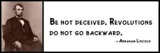 Wall Quote - ABRAHAM LINCOLN - Be not deceived. Revolutions do not go backward.