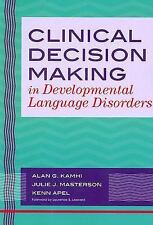 Clinical Decision Making in Developmental Language Disorders (2007, Paperback)