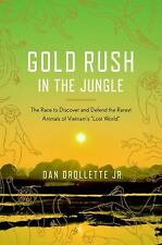 Gold Rush in the Jungle: The Race to Discover and Defend the Rarest Animals of V