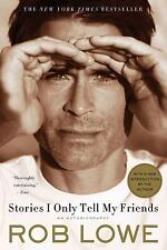 Stories I Only Tell My Friends : An Autobiography by Rob Lowe (2012, Paperback)