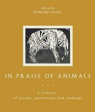 In Praise of Animals: A Treasury of Poems, Quotations, and Readings-ExLibrary