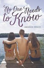 No One Needs to Know by Amanda Grace (2014, Paperback) NEW