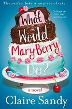 CLAIRE SANDY __ WHAT WOULD MARY BERRY DO ?  ___ BRAND NEW __ FREEPOST UK