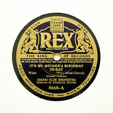 """CASANI CLUB ORCHESTRA """"It's My Mother's Birthday To-Day"""" REX 8660 [78 RPM]"""