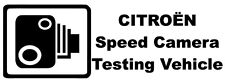 'Speed Camera Testing Vehicle' Novelty Sticker for Citroen Car - Large Size