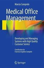 Medical Office Management : Developing and Managing Systems with High Quality...