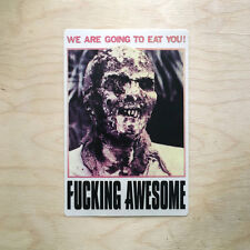 F--KING AWESOME skateboard sticker decal bumper Supreme zombie EAT YOU horror FA