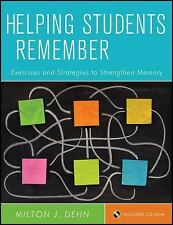 Helping Students Remember : Exercises and Strategies to Strengthen Memory by...