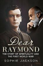 Dear Raymond: The Story of Spirituality and the First World War-ExLibrary