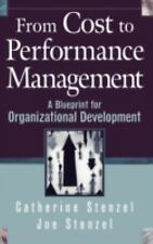 From Cost to Performance Management: A Blueprint for Organizational De-ExLibrary