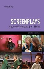 Screenplays: How to Write and Sell Them (Creative Essentials), Batty, Craig, New