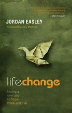 Life Change: Finding a New Way to Hope, Think, and Live-ExLibrary