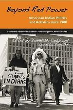 Beyond Red Power: American Indian Politics and Activism since 1900 School for A
