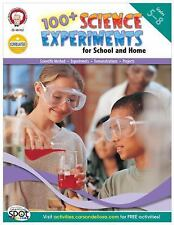 100+ Science Experiments for School and Home, Grades 5-8