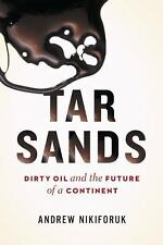 Tar Sands: Dirty Oil and the Future of a Continent-ExLibrary