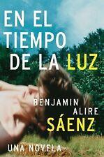 En el Tiempo de la Luz : Una Novela by Benjamin Alire Sáenz (2005, Paperback)