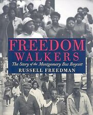 Freedom Walkers : The Story of the Montgomery Bus Boycott by Russell Freedman...