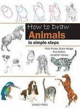 How to Draw Animals : In Simple Steps by Susie Hodge, Eva Dutton, Polly...