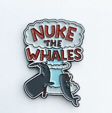 NUKE THE WHALES Enamel Lapel Pin the simpsons bart homer simpson bootleg bart