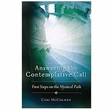 Answering the Contemplative Call : First Steps on the Mystical Path by Carl...