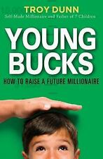 Young Bucks: How to Raise a Future Millionaire, Troy Dunn, Acceptable Book