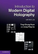 Introduction to Modern Digital Holography : With Matlab by Ting-Chung Poon...
