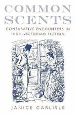 Common Scents : Comparative Encounters in High-Victorian Fiction by Janice...
