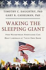 Waking the Sleeping Giant : How Mainstream Americans Can Beat Liberals at...