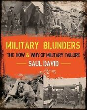 Military Blunders: The How and Why of Military Failure