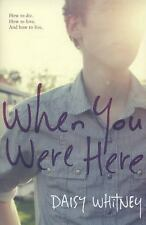 When You Were Here by Daisy Whitney (2014, Paperback)