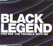 BLACK LEGEND - You See The Trouble With Me (UK 3 Track CD Single)