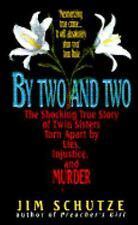 By Two and Two: The Shocking True Story of Twin Sisters Torn Apart by Lies, Inj