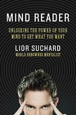 Mind Reader: Unlocking the Power of Your Mind to Get What You Want, Suchard, Lio
