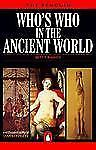 Who's Who in the Ancient World: A Handbook to the Survivors of the Greek and Rom