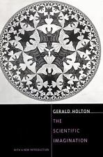 The Scientific Imagination : With a New Introduction by Gerald Holton (1998,...