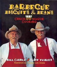 Barbecue Biscuits and Beans : Chuck Wagon Cooking by Bill Cauble and Cliff...