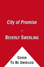 City of Promise : A Novel of New York's Gilded Age by Beverly Swerling (2012,...