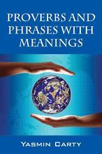 Proverbs and Phrases with Meanings by Yasmin Carty (2014, Paperback)
