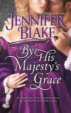 The Three Graces: By His Majesty's Grace by Jennifer Blake (2011, Paperback)