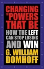 Changing the Powers That Be: How the Left Can Stop Losing and Win