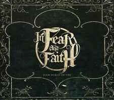 In Fear and Faith - Your World on Fire [New CD]