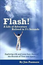 Flash! A Life of Adventure Relived in 3 1/2 Seconds