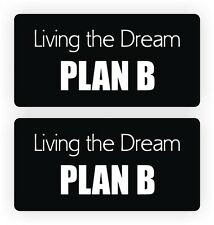 Living The Dream PLAN B Funny Hard Hat Sticker | Motorcycle Helmet Decal | Label