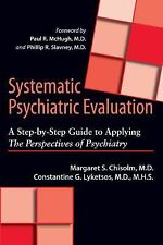 Systematic Psychiatric Evaluation : A Step-by-Step Guide to Applying the...