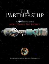 The Partnership : A NASA History of the Apollo-Soyuz Test Project by Edward...